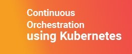 Continuous-Orchestration-using-Kubernetes