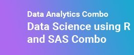 Data-Analytics-Combo-Data-Science-using-R-and-SAS-