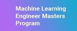 Machine-Learning-Engineer-Masters-Program